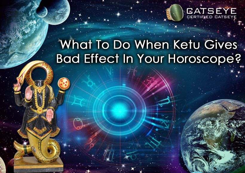 What To Do When Ketu Gives Bad Effect In Your Horoscope